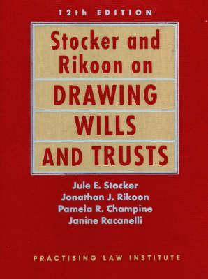 Stocker & Rikoon on Drawing Wills and Trusts, 12th Ed