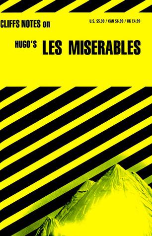 Cliffs Notes on Hugo's Les Miserables