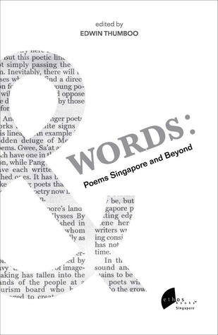&Words: Poems Singapore and Beyond by Edwin Thumboo
