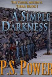 A Simple Darkness (The Young Ancients, #8)