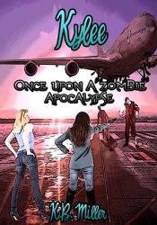 Kylee (Once Upon a Zombie Apocalypse #1 POV 1) Pdf Book