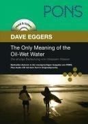 PONS Read & Listen: The Only Meaning of the Oil-Wet Water / Die einzige Bedeutung von ölnassem Wasser