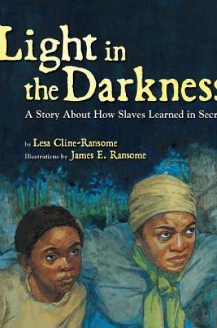 Light in the Darkness: A Story about How Slaves Learned in Secret Book Pdf ePub