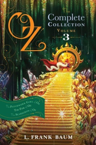 Oz, the Complete Collection, Volume 3: The Patchwork Girl of Oz; Tik-Tok of Oz; The Scarecrow of Oz Book Pdf ePub