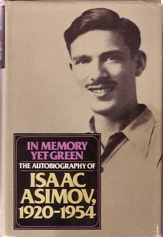 In Memory Yet Green: The Autobiography, 1920-1954