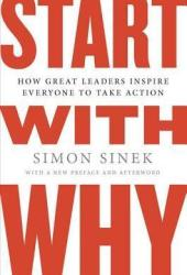 Start with Why: How Great Leaders Inspire Everyone to Take Action Pdf Book