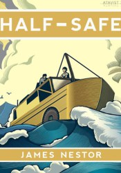 Half-Safe: A Story of Love, Obsession, and History's Most Insane Around-the-world Adventure Pdf Book