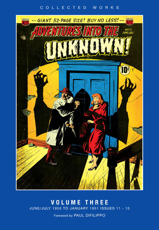 ACG Collected Works: Adventures Into The Unknown, Vol. 3
