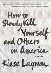 How to Slowly Kill Yourself and Others in America Pdf Book