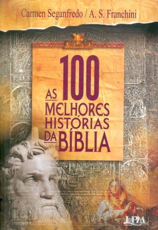 As 100 Melhores Histórias da Biblia