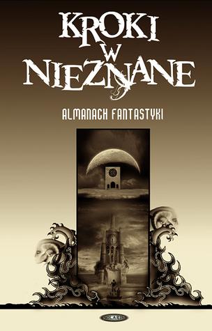 Kroki w nieznane: Almanach fantastyki 2006