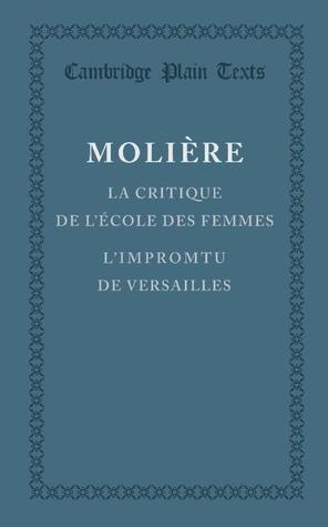 La Critique de L'École des Femmes / L'Impromptu de Versailles