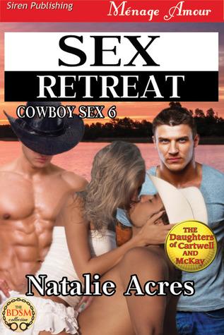 Sex Retreat (Cowboy Sex #6)