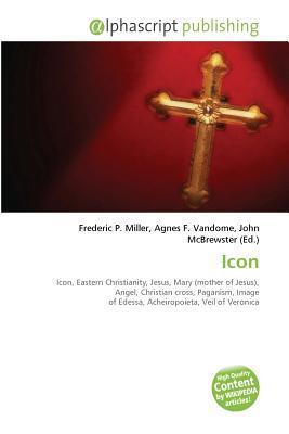 Icon: Icon, Eastern Christianity, Jesus, Mary (Mother Of Jesus), Angel, Christian Cross, Paganism, Image Of Edessa, Acheiropoieta, Veil Of Veronica, Fayum Mummy Portraits