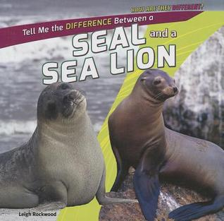 Tell Me the Difference Between a Seal and a Sea Lion