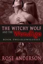Eluwilussit (The Witchy Wolf and the Wendigo, #2)