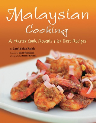 Malaysian Cooking: A Master Cook Reveals Her Best Recipes [Malaysian Cookbook, Over 60 Recipes]