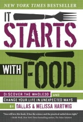 It Starts with Food: Discover the Whole30 and Change Your Life in Unexpected Ways Pdf Book