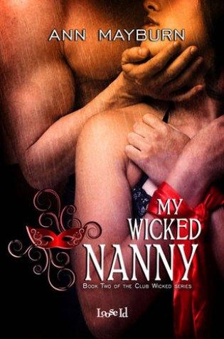 My Wicked Nanny (Club Wicked, #2) Book Pdf ePub