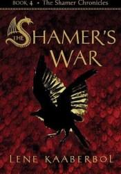 The Shamer's War (The Shamer Chronicles, #4) Pdf Book