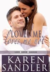 Loves Me, Loves Me Not Book by Karen Sandler