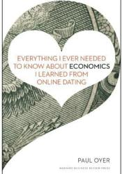 Everything I Ever Needed to Know about Economics I Learned from Online Dating Pdf Book