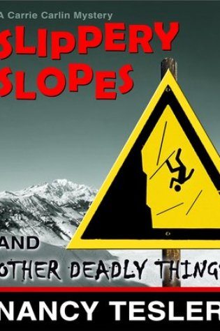 Slippery Slopes and Other Deadly Things (Carrie Carlin - Book 5) Book Pdf ePub