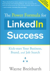The Power Formula for LinkedIn Success: Kick-start Your Business, Brand, and Job Search Book by Wayne Breitbarth