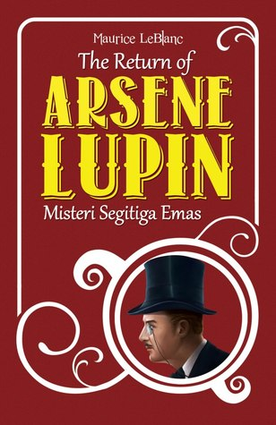 The Return of Arsene Lupin: Misteri Segitiga Emas (Arsène Lupin, #9)