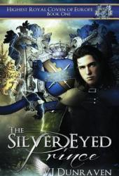 The Silver Eyed Prince (Highest Royal Coven of Europe, #1) Pdf Book
