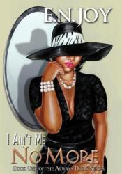 I Ain't Me No More (Always Diva, #1) Pdf Book