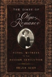 The Diary of Olga Romanov: Royal Witness to the Russian Revolution Pdf Book
