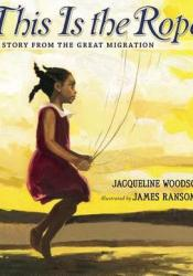 This Is the Rope: A Story From the Great Migration Pdf Book
