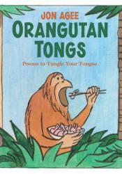 Orangutan Tongs: Poems to Tangle Your Tongue Pdf Book