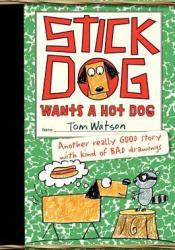 Stick Dog Wants a Hot Dog (Stick Dog, #2) Pdf Book