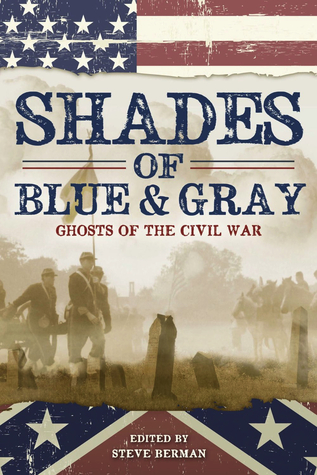 Shades of Blue and Gray: Ghosts of the Civil War