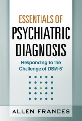 Essentials of Psychiatric Diagnosis, First Edition: Responding to the Challenge of DSM-5 Book