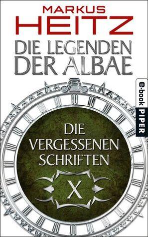 Die Vergessenen Schriften X (Die Legenden der Albae, #4.10)