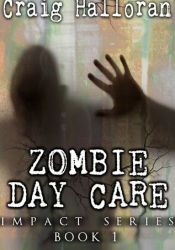 Zombie Day Care (Impact, #1) Pdf Book