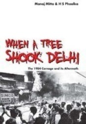 When a Tree Shook Delhi: The 1984 Carnage and its Aftermath Pdf Book