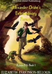 Alexander Drake's Extraordinary Pursuit (Azra's Pith, Book 1) Pdf Book