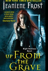 Up from the Grave (Night Huntress, #7)