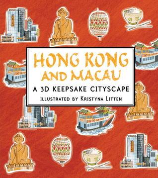 Hong Kong and Macau: A 3D Keepsake Cityscape