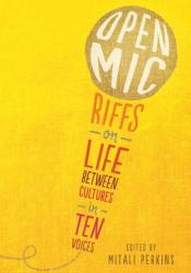 Open Mic: Riffs on Life Between Cultures in Ten Voices Pdf Book