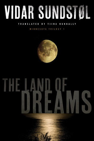 The Land of Dreams (Minnesota Trilogy #1)