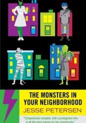 The Monsters In Your Neighborhood (Monstrosity, #2) Pdf Book