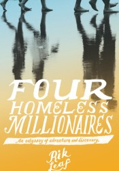 Four Homeless Millionaires - How One Family Found Riches By Leaving Everything Behind Pdf Book