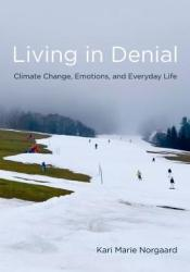 Living in Denial: Climate Change, Emotions, and Everyday Life Pdf Book