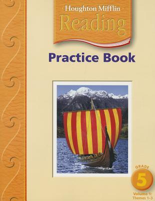 Houghton Mifflin Reading: Practice Book, Volume 1 Grade 5