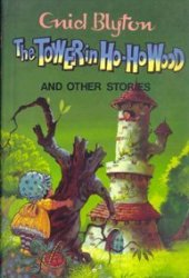 The Tower In The Ho-Ho Wood And Other Stories